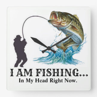 I AM FISHING  In My Head Right Now. Square Wall Clock