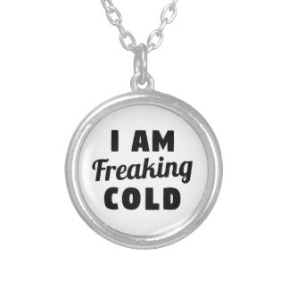 I Am Freaking Cold Silver Plated Necklace