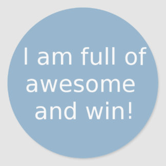I am full of awesome and win stickers
