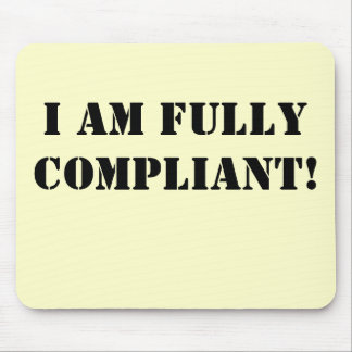 I Am Fully Compliant - Cheeky Compliance Slogan Mouse Pad