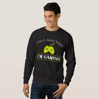 I am gaming sweatshirt