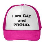 I am GAY and PROUD. Trucker Hats