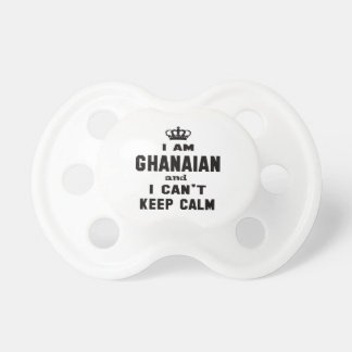 I am Ghanaian and i can't keep calm Pacifier