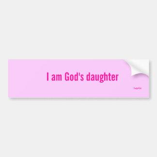 I am God's daughter Bumper Sticker