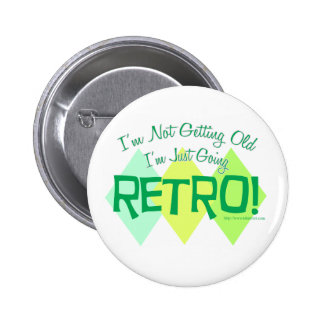 I am Going Retro! 2 Inch Round Button