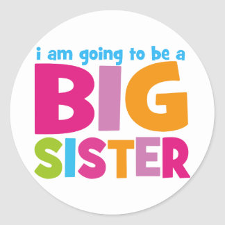 I am going to be a Big Sister Classic Round Sticker