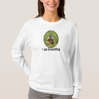 I am Groundhog T-Shirt