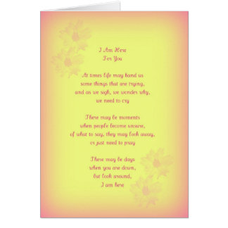 I Am Here For You, Original Poetry, Greeting Card
