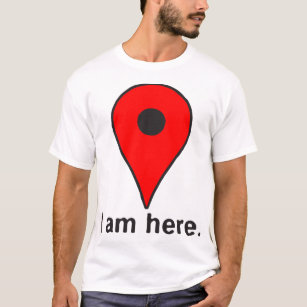 I Am Here Internet Google Maps Geek Funny T Shirt Adult Unisex Men Ladies