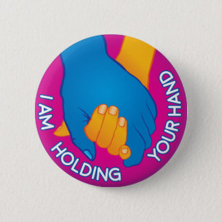 I Am Holding Your Hand by Carl Huber 2 Inch Round Button