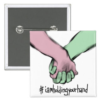 I Am Holding Your Hand by Dan Pinto 2 Inch Square Button