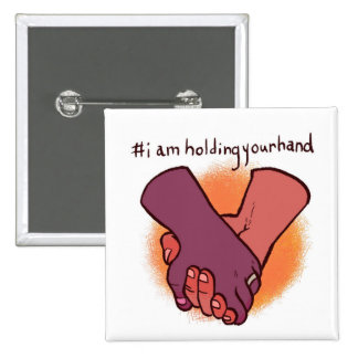 I Am Holding Your Hand by @KrisCrittah 2 Inch Square Button