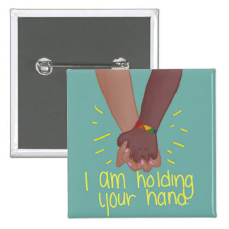 I Am Holding Your Hand by @SunflowerSnips 2 Inch Square Button