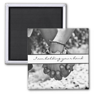 I am holding your hand square magnet