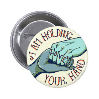 I Am Holding Your Hand (v.1) by Teylor Smirl 2 Inch Round Button