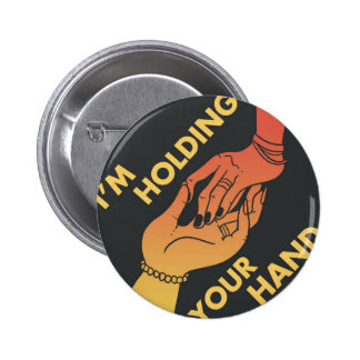 I Am Holding Your Hand (v.2) by @Shibert! 2 Inch Round Button