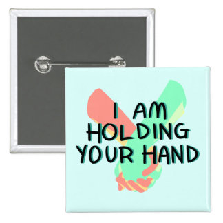 I Am Holding Your Hand (v.3) by Britt Treichel 2 Inch Square Button