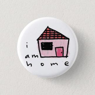i am home. 1 inch round button