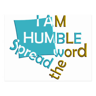 I am humble Spread the word Postcard