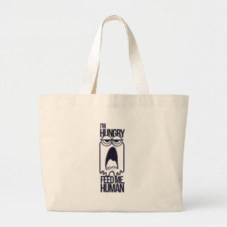 i am hungry feed me human large tote bag