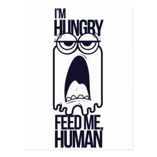 i am hungry feed me human postcard