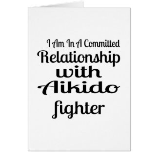 I Am In A Committed Relationship With Aikido Fight Card