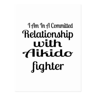 I Am In A Committed Relationship With Aikido Fight Postcard