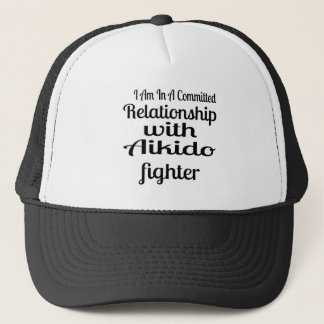 I Am In A Committed Relationship With Aikido Fight Trucker Hat