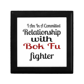 I Am In A Committed Relationship With Bok Fu Fight Gift Box