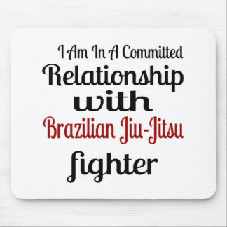 I Am In A Committed Relationship With Brazilian Ji Mouse Pad