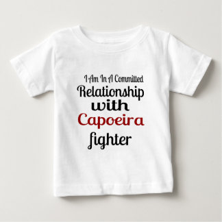 I Am In A Committed Relationship With Capoeira Fig Baby T-Shirt
