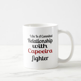 I Am In A Committed Relationship With Capoeira Fig Coffee Mug