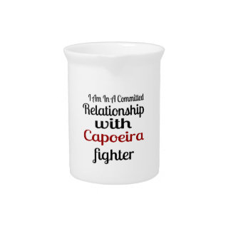 I Am In A Committed Relationship With Capoeira Fig Pitcher