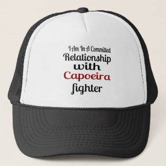 I Am In A Committed Relationship With Capoeira Fig Trucker Hat