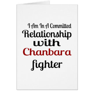 I Am In A Committed Relationship With Chanbara Fig Card