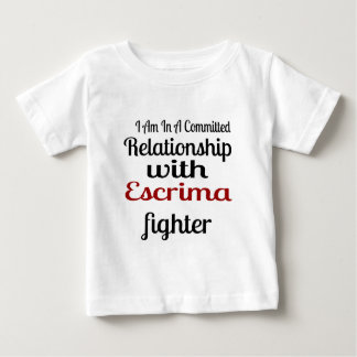 I Am In A Committed Relationship With Escrima Figh Baby T-Shirt