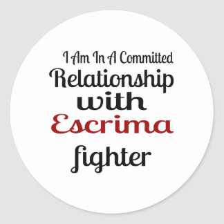 I Am In A Committed Relationship With Escrima Figh Classic Round Sticker