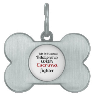 I Am In A Committed Relationship With Escrima Figh Pet Tag