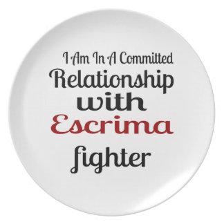 I Am In A Committed Relationship With Escrima Figh Plate