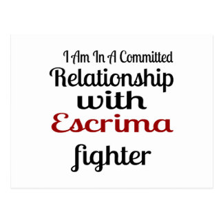 I Am In A Committed Relationship With Escrima Figh Postcard