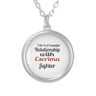 I Am In A Committed Relationship With Escrima Figh Silver Plated Necklace