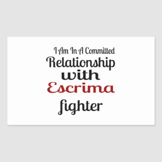 I Am In A Committed Relationship With Escrima Figh Sticker