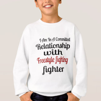 I Am In A Committed Relationship With Freestyle fi Sweatshirt