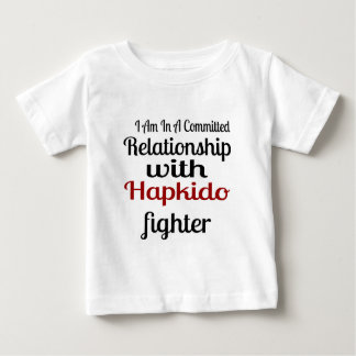 I Am In A Committed Relationship With Hapkido Figh Baby T-Shirt
