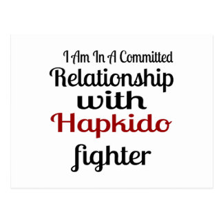 I Am In A Committed Relationship With Hapkido Figh Postcard