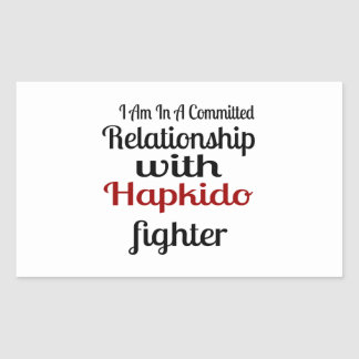 I Am In A Committed Relationship With Hapkido Figh Sticker