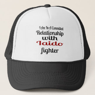 I Am In A Committed Relationship With Iaido Fighte Trucker Hat