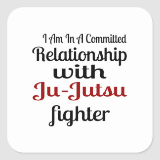 I Am In A Committed Relationship With Ju-Jutsu Fig Square Sticker
