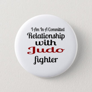 I Am In A Committed Relationship With Judo Fighter 2 Inch Round Button