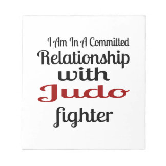 I Am In A Committed Relationship With Judo Fighter Notepad